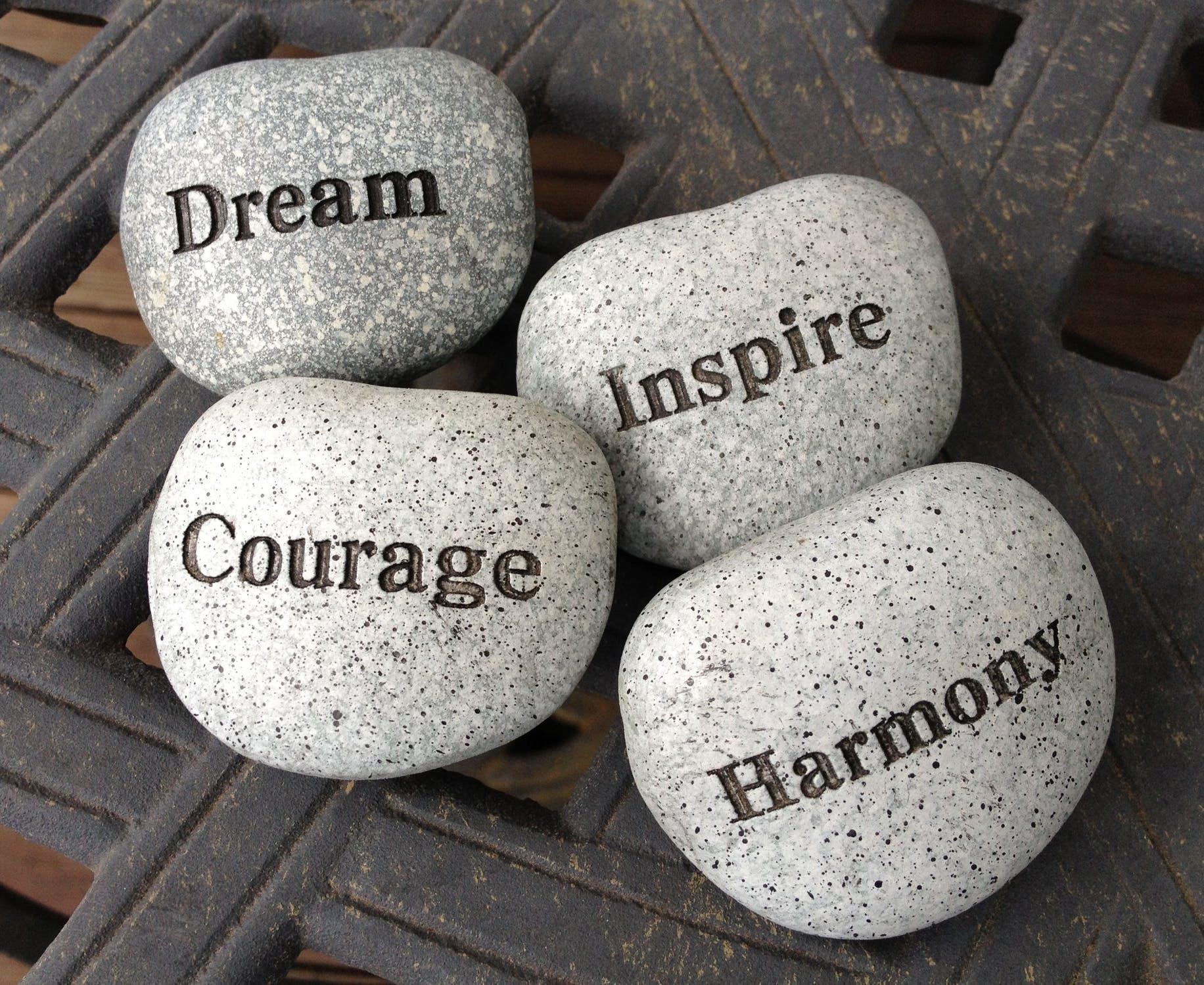 Inspire, Dream, Courage, Harmony & Dream!
